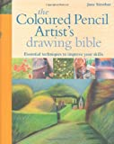img - for The Coloured Pencil Artist's Drawing Bible by Jane Strother (2008-05-16) book / textbook / text book