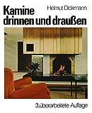 Kamine Drinnen und Draußen, Dickmann, Helmut, 3528084588