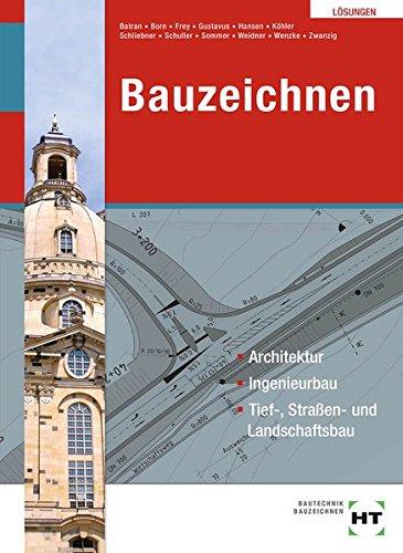 Lösungen Bauzeichnen Architektur, Ingenieurbau, Tief-, Straßen- und Landschaftsbau