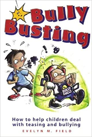 Bully Busting: How to Help Children Deal with Teasing and Bullying ...