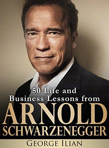 Best deals on arnold schwarzenegger ebook products arnold schwarzenegger 50 life and business lessons from arnold schwarzenegger malvernweather Images