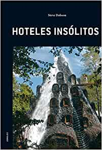 Hoteles Insolitos (Spanish Edition): Steve Dobson: 9782915807424: Amazon.com: Books