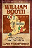 William Booth: Soup, Soap, and Salvation (Christian Heroes: Then & Now)
