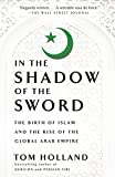 In the Shadow of the Sword: The Birth of Islam