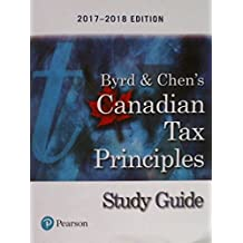 Study Guide for Canadian Tax Principles, 2017-2018 Edition