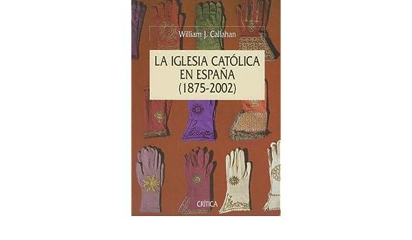La Iglesia Católica en España, 1875-2002 (ZAPPC): Amazon.es: Callahan, William J.: Libros