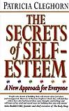 The Secrets of Self-Esteem, Patricia Cleghorn, 1852307773