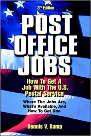 Post Office Jobs How To Get A Job With The US Postal Service Third Edition Dennis V Damp 9780943641225 Amazon Books