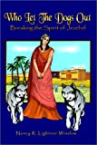 img - for Who Let the Dogs Out: Breaking the Spirit of Jezebel book / textbook / text book