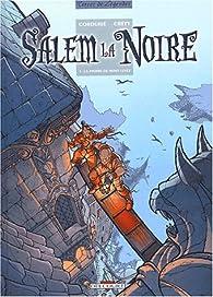 Salem la Noire, tome 1 : La Pierre de Mort-Levée par Sylvain Cordurié