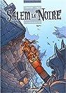 Salem la Noire, tome 1 : La Pierre de Mort-Levée par Cordurié