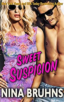 Sweet Suspicion: a sexy full-length romantic suspense with a hot alpha hero (The New Orleans Trilogy Book 3) by [Bruhns, Nina]