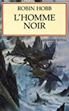 L'Assassin royal, Tome 12 : L'homme noir