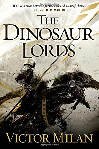 The Dinosaur Lords: A Novel (The Best Bottle Rocket Designs)