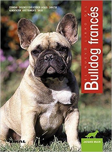 Bulldog Francesnuevo Libro Amazones Jacques Cari Mulin Libros