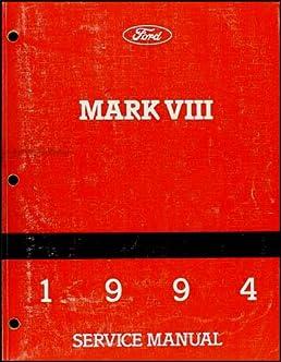 1994 lincoln mark viii repair shop manual original ford amazon com rh amazon com Lincoln Mark IV 1996 lincoln mark viii repair manual