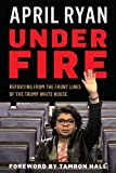 #5: Under Fire: Reporting from the Front Lines of the Trump White House