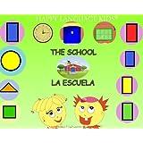 THE SCHOOL - LA ESCUELA (HAPPY LANGUAGE KIDS - bilingual book series for elementary school (English/ Spanish))