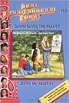 Dawn Saves the Planet: Baby-Sitters Club, No.57 (Baby-Sitters Club (Quality)) by Ann Matthews Martin (1992-08-01)