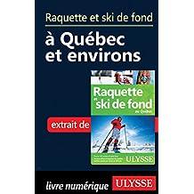 Raquette et ski de fond à Québec et environs (French Edition)