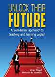 img - for Unlock Their Future : A Skills-based approach to teaching and learning English book / textbook / text book