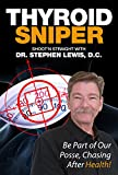 Thyroid Sniper: Shoot'n Straight with Dr. Stephen Lewis, D.C.