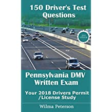 150 Driver's Test Questions for Pennsylvania: Your PA 2018 Drivers Permit/License Study