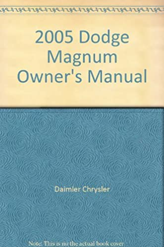 2005 dodge magnum owner s manual amazon com books rh amazon com 2005 dodge magnum owners manual 2005 dodge magnum owners manual free download