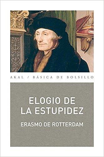 Elogio de la Estupidez (Básica de Bolsillo): Amazon.es: Erasmo de Rotterdam: Libros