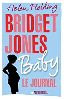 Le journal de Bridget Jones 04 : Bridget Jones baby : le journal, Fielding, Helen