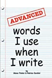 Advanced Words I Use When I Write, Alana Trisler, 0838862179