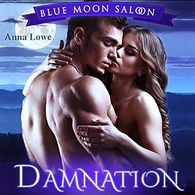 Damnation: Reckless Desires: Blue Moon Saloon, Book 1