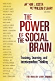 The Power of the Social Brain, Arthur L. Costa, 0807754153