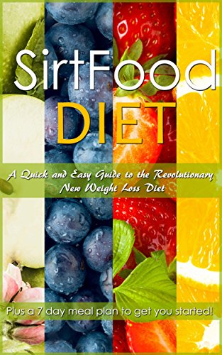 Sirtfood diet a quick and easy guide to the revolutionary new sirtfood diet a quick and easy guide to the revolutionary new weight loss diet plus a 7 day meal plan to get you started sirtfood weight loss burn fat forumfinder Choice Image