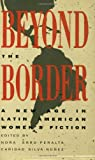 Beyond the Border : A New Age in Latin American Women's Fiction, , 0939416433
