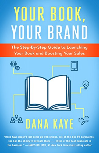 Your Book, Your Brand: The Step-By-Step Guide to Launching Your Book and Boosting Your Sales by Diversion Books