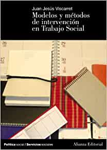 Modelos y metodos de intervencion en trabajo social/ Models and