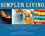 quilt coffee table book - Simpler Living: A Back to Basics Guide to Cleaning, Furnishing, Storing, Decluttering, Streamlining, Organizing, and More