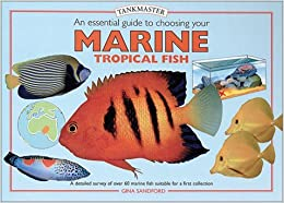 An Essential Guide to Choosing Your Marine Tropical Fish (Tankmasters) by Dick Mills (2001-08-06)