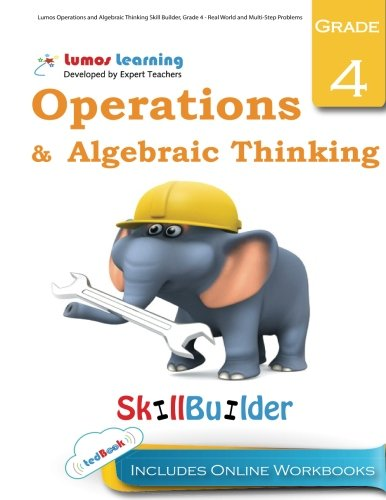 Lumos Operations and Algebraic Thinking Skill Builder, Grade 4 - Real World and Multi-Step Problems: Plus Online Activities, Videos and Apps (Lumos Math Skill Builder) (Volume 3)