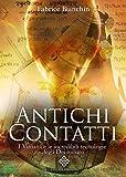 Antichi Contatti: I Vimana e le incredibili tecnologie degli dei indiani (Italian Edition)