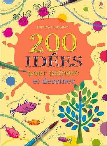 En ligne téléchargement 200 IDEES POUR PEINDRE ET DESSINER pdf