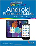 Teach Yourself VISUALLY Android Phones and Tablets (Teach Yourself VISUALLY (Tech))