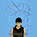 Broken for You  | Stephanie Kallos