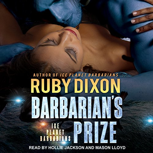Barbarian's Prize: Ice Planet Barbarians, Book 5 by Tantor Audio