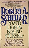Power to Grow Beyond Yourself, Robert H. Schuller, 0515096776