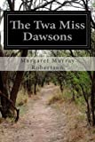 The Twa Miss Dawsons, Margaret Murray Robertson, 1499739702