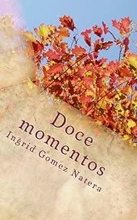 Doce momentos: La historia de cualquier mujer contada en veinte cuatro actos (Spanish Edition