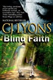 Blind Faith, C. J. Lyons, 1460930312