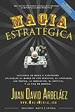 img - for Magia Estrat gica: Lecciones de magia e ilusionismo aplicadas al mundo de los negocios, las ventas, el liderazgo, la innovaci n y la vida en general (Negocios y Estrategia) (Spanish Edition) book / textbook / text book
